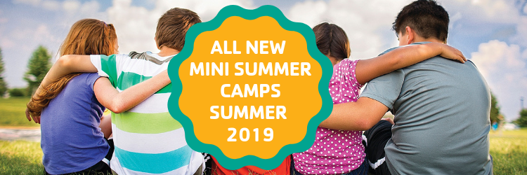 ALL NEW MINI SUMMER CAMPS SUMMER 2019 1